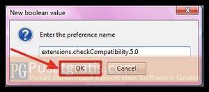 Sebuah New Boolean popup akan muncul, masukkan extensions.checkCompatibility.5.0 didalam kolom preference name