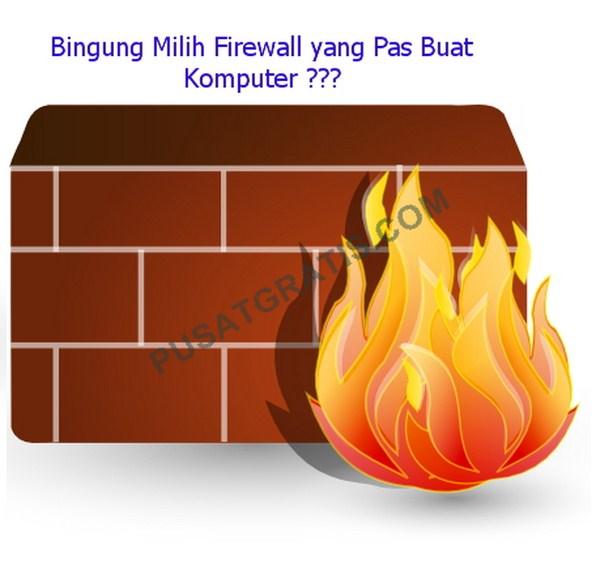 8 Firewall Terbaik yang Bisa Didapatkan Secara Gratis