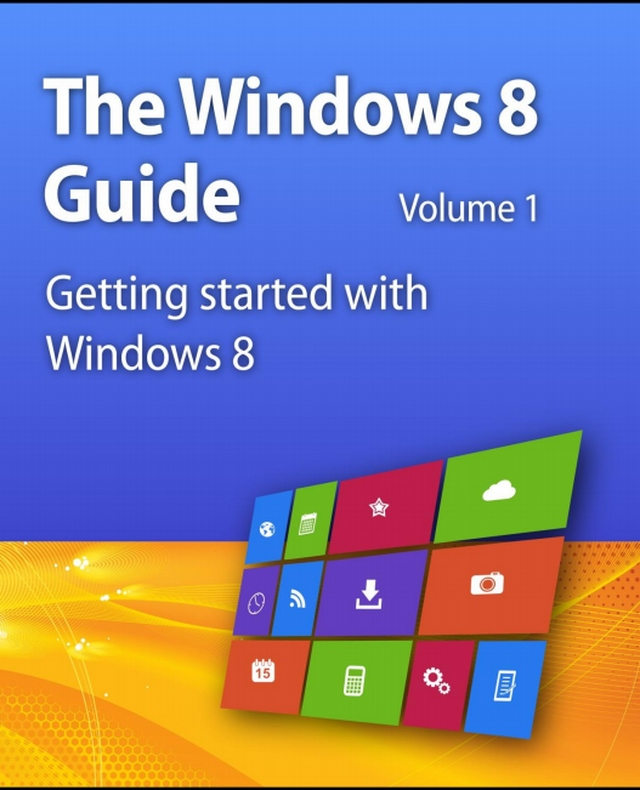 Download Panduan Lengkap Windows 8 Secara Gratis (Normalnya $9.95), Hari Ini Saja!